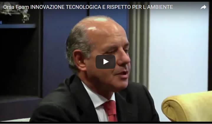 ORSA FOAM: Innovazione tecnologica e rispetto per l'ambiente