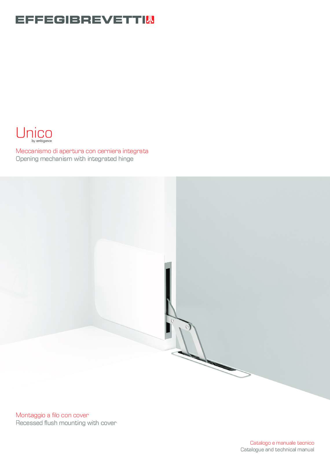 Unico - Opening mechanism with integrated hinge and recessed flush mounting