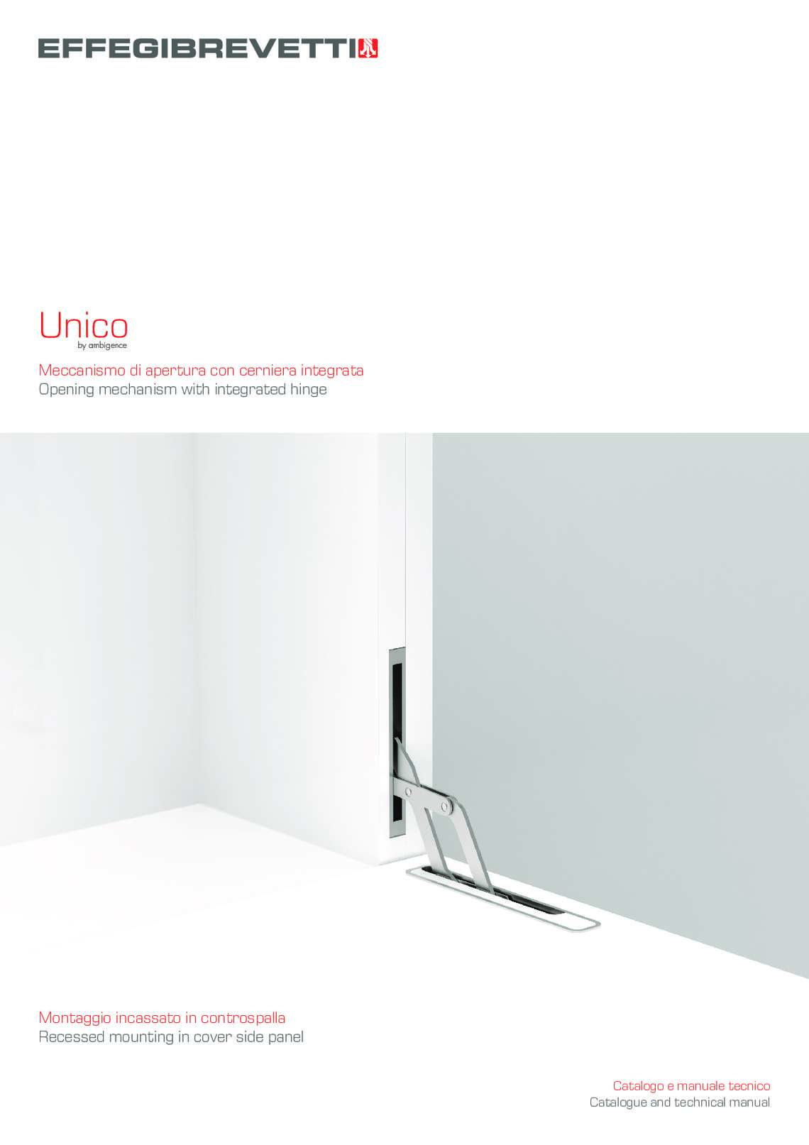 Unico - Opening mechanism with integrated hinge and recessed mounting
