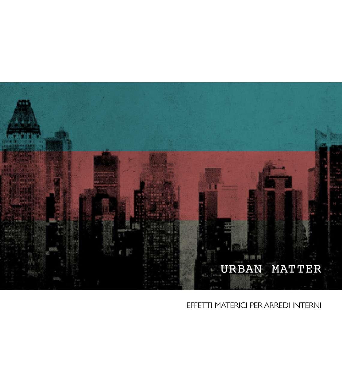 Urban Matter - Effetti materici per arredi interni